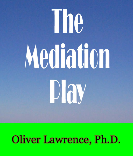 The Mediation Play by Oliver Lawrence